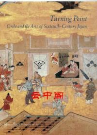 TurningPoint:OribeandtheArtsofSixteenth-CenturyJapan