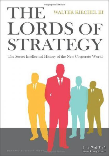 The Lords of Strategy:The Secret Intellectual History of the New Corporate World