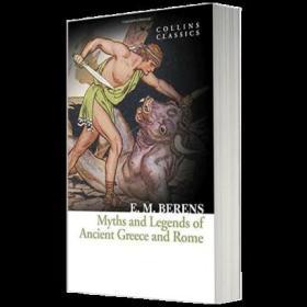 柯林斯经典文学:古希腊罗马神话故事 英文原版 The Myths and Legends of Ancient Greece and Rome