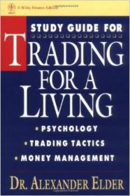 Study Guide for Trading for a Living:Psychology, Trading Tactics, Money Management