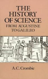 The History Of Science From Augustine To Galileo /A. C. Crom