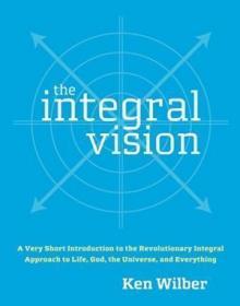 The Integral Vision /Ken Wilber Shambhala
