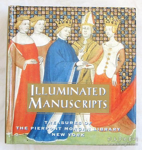 英文原版:Illuminated Manuscripts: Treasures of the Pierpont Morgan Library New York (照明手稿:纽约皮尔蒙摩根图书馆的珍品)