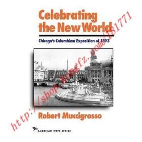 【进口原版】Celebrating the New World: Chicago's Columbi...