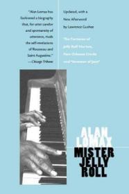 Mister Jelly Roll /Alan Lomax University Of California Press