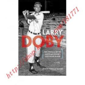 LarryDoby:TheStruggleoftheAmericanLeague'sFirstBlackPlayer