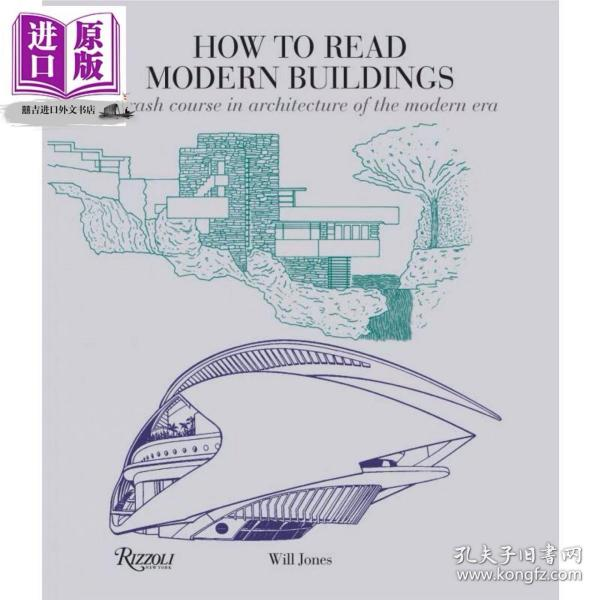 How to Read Modern Buildings A Crash Course in Architecture of the Modern Era Will Jones