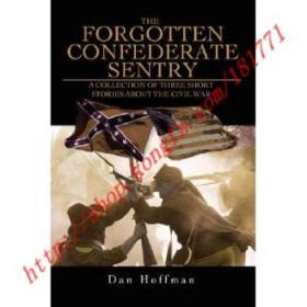 【进口原版】The Forgotten Confederate Sentry: A Collecti...