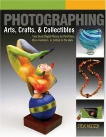 Photographing Arts  Crafts & Collectibles /Steve Meltzer