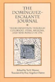 预订 Dominguez Escalante Journal : Their Expedition Through Colorado Utah Arizona & New Mexico 1776,首先进入犹他州的欧洲人-多明戈斯与埃斯卡兰特手记:1776年徒步穿越科罗拉多州、犹他州、亚利桑那州和新墨西哥州,英文原版