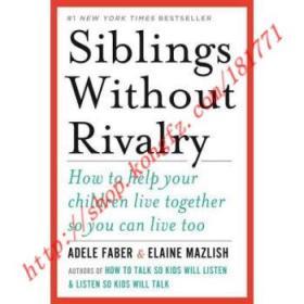 【进口原版】Siblings Without Rivalry: How to Help Your C...