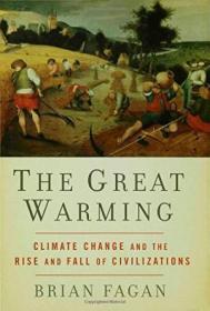 The Great Warming /Brian Fagan Bloomsbury Press