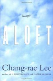 Aloft /Chang-rae Lee Riverhead Hardcover
