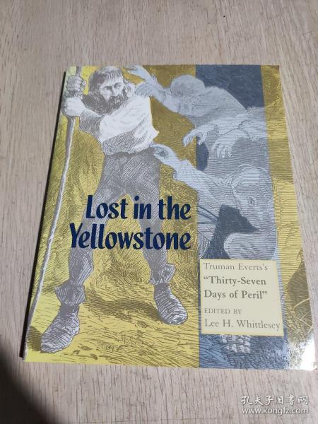 LostintheYellowstone:TrumanEverts'sThirtySevenDaysofPeril