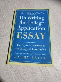 On Writing the College Application Essay, 25th Anniversary Edition:The Key to Acceptance at the College of Your Choice