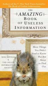 The Amazing Book Of Useless Information /Noel Botham Perigee