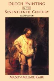 Dutch Painting In The Seventeenth Century /Madlyn Millner Ka
