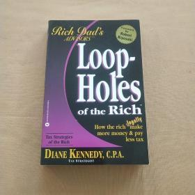 Robert T. Kiyosaki:Loopholes of the Rich: How the Rich Legally Make More Money and Pay Less Tax 富爸爸(英文原版)