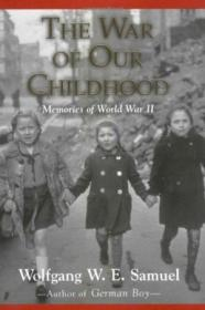 The War Of Our Childhood /Wolfgang W. E. Samuel University P