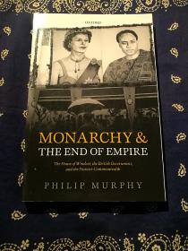《Monarchy and the End of Empire : The House of Windsor, the British Government,and the Postwar Commonwealth》 《君主制和帝国的终结:温莎王朝、英国政府和战后英联邦》(平装英文原版)