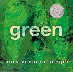Green /Laura Vaccaro Seeger Roaring Brook Press