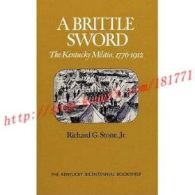 【进口原版】A Brittle Sword: The Kentucky Militia, 1776-...