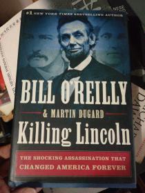 英文原版 林肯被刺案 Bill OReilly:Killing Lincoln: The Shocking Assassination that Changed America Forever