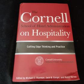 The Cornell School of Hotel Administration on Hospitality:Cutting Edge Thinking and Practice