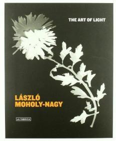 The Art Of Light /Laszlo Moholy-nagy La Fabrica