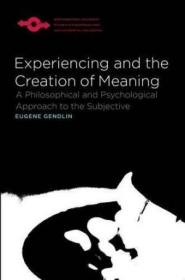 Experiencing And The Creation Of Meaning /Gendlin  Eugene T.