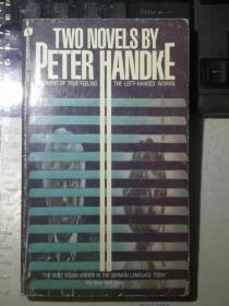 Two Novels by Peter Handke: A Moment of True Feeling; The Left-Hnded Woman(英文原版《真情时刻》《左撇子女人》)