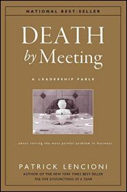 英文原版 该死的会议:如何开会更高效 Death by Meeting: A Leadership Fable...About Solving the Most Painful Problem