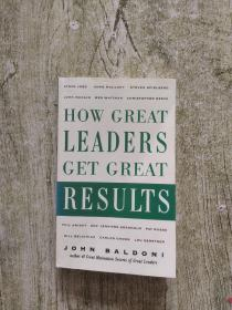 How Great Leaders Get Great Results