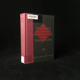 1998年 The Columbia Dictionary of Shakespeare Quotations by William Shakespeare, Mary Foakes 精装 18开