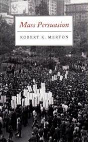 Mass Persuasion /Robert K. Merton Howard Fertig