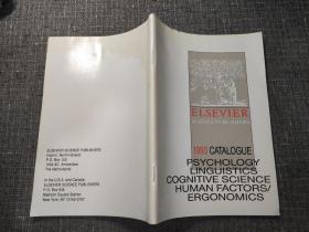 ELSEVIER SCIENCE PUBLISHERS :1993 CATALOGUE ——PSYCHOLOGY  LINGUISTICS  COGNITIVE SCIENCE  HUMAN FACTORS/ ERGONOMICS【爱思唯尔科学出版社:1993年学术著作与期刊目录——心理学、语言学、认知科学、人因/工效学】爱思唯尔是一家全球专业从事科学与医学信息分析公司。
