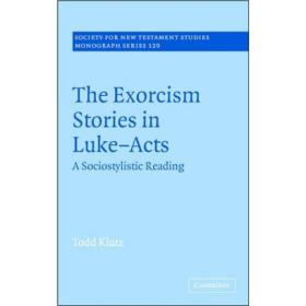 The Exorcism Stories in Luke-Acts[路加福音中的驱魔故事]