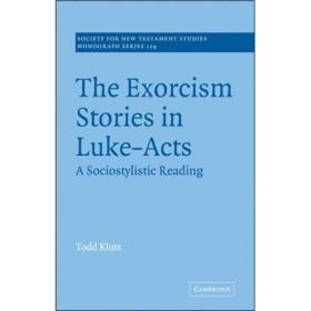 The Exorcism Stories in Luke-Acts[路加福音中的驱邪故事]