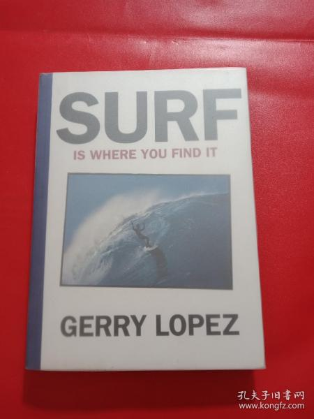 SURF IS WHERE YOU FIND IT GERRY LOPEZ