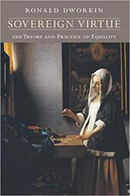 Sovereign Virtue:The Theory and Practice of Equality