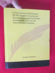 A Conversational Dictionary of the English, French and German Languages in Para...        (大16开,硬精装)  【详见图】