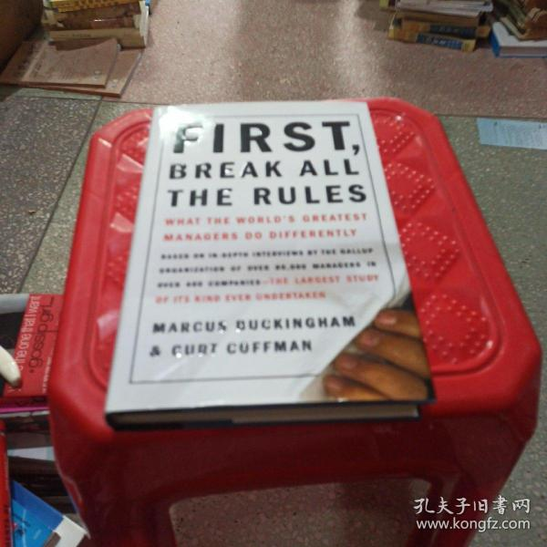 First, Break All the Rules:What the World's Greatest Managers Do Differently