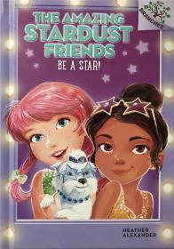 精装 The Amazing Stardust Friends #2: Be a Star! (a Branches Book)神奇的星尘之友2:做明星!(一本分册)