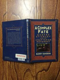 A Complex Fate: Gustav Stickley and theCraftsman Movement【一个复杂的命运:古斯塔夫斯蒂克利和工匠运动】