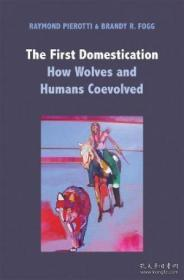 The First Domestication:How Wolves and Humans Coevolved