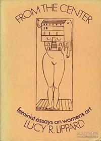 From the Center: Feminist Essays on Women's Art