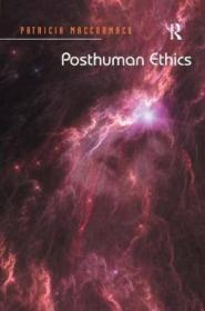 Posthuman Ethics /Patricia Maccormack Ashgate Pub Co