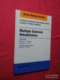 Multiple Sclerosis Rehabilitation  An Issue of Physical Medicine and Rehabilitation Clinics