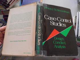 Case-control Studies: Design Conduct Analysis