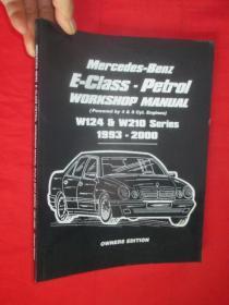 Mercedes-benz E-class: Petrol W124 & W210 Workshop Manual 1993-2000        (大16开  ) 【详见图】